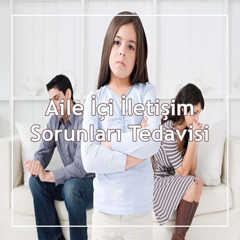 Aile İçi İletişim Sorunları Tedavisi